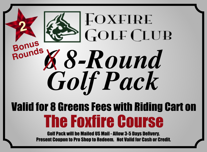 6 Pack Foxfire Course 2 BONUS Rounds Golf Club